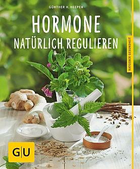 Günther H. Heepen - Hormone natürlich regulieren
