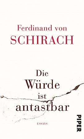 Die Würde ist antastbar Ferdinand von Schirach
