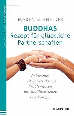 Maren Schneider: Buddhas Rezept für glückliche Partnerschaften