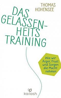 Thomas Hohensee Das Gelassenheitstraining