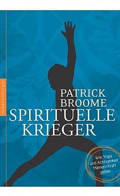 Patrick Broome: Spirituelle Krieger