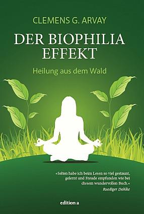 Clemens G. Arvay - Der Biophilia-Effekt