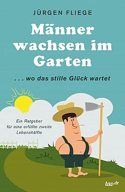 Jürgen Fliege: Männer wachsen im Garten