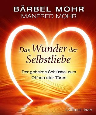 Bärbel Mohr u. Manfred Mohr: Das Wunder der Selbstliebe