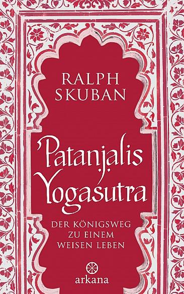 Dr. Ralph Skuban: Patanjalis Yogasutra