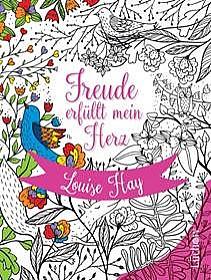 Louise Hay: Freude erfüllt mein Herzn