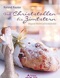Roland Rauter: Von Christstollen bis Zimtstern - Vegane Weihnachtsbäckerei