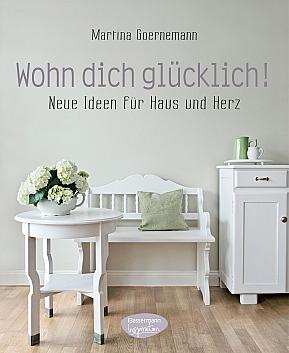 Martina Goernemann: Wohn dich glücklich!