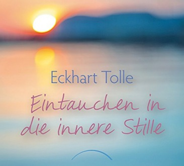 Eckhart Tolle - Eintauchen in die innere Stille