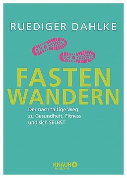 Ruediger Dahlke: Fasten-Wandern