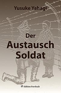 Das Buch von Yusuke Yahagi: Der Austausch Soldat