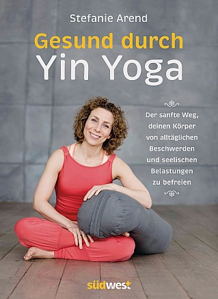 Stefanie Arend buch: Gesund durch Yin Yoga