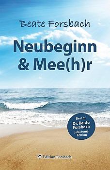 Beate Forsbach: Neubeginn und Mee(h)r