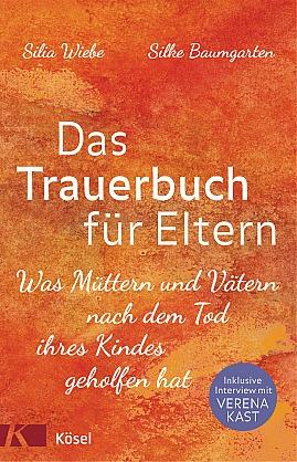 Silia Wiebe und Silke Baumgarten: Das Trauerbuch für Eltern