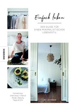 Einfach Leben Der Guide für einen minimalistischen Lebensstil