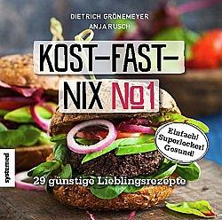 Kost-fast-nix-Kochbuch 29 günstige Lieblingsrezepte