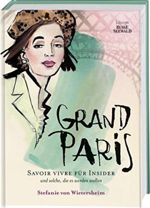 Grand Paris Savoir vivre für Insider und solche, die es werden wollen
