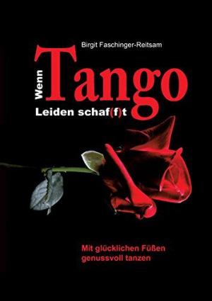 Wenn Tango Leiden schaf(f)t Mit glücklichen Füßen genussvoll tanzen