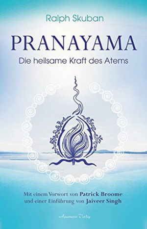 Pranayama Die heilsame Kraft des Atems