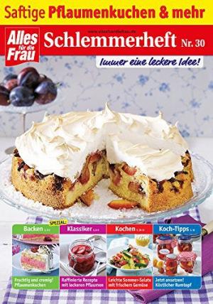 Schlemmerheft Nr. 30 Saftige Pflaumenkuchen und mehr