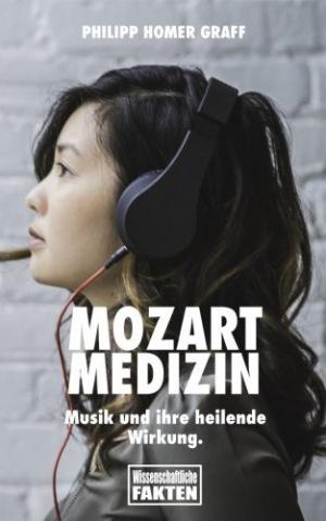 Mozart Medizin Musik und ihre heilende Wirkung.