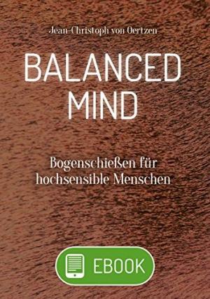 Balanced Mind Bogenschießen für hochsensible Menschen
