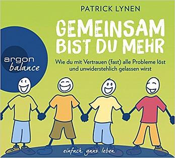 Hörbuch von Patrick Lynen: GEMEINSAM BIST DU MEHR