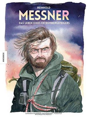 Reinhold Messner Das Leben eines Extrembergsteigers – Die Comic-Biografie