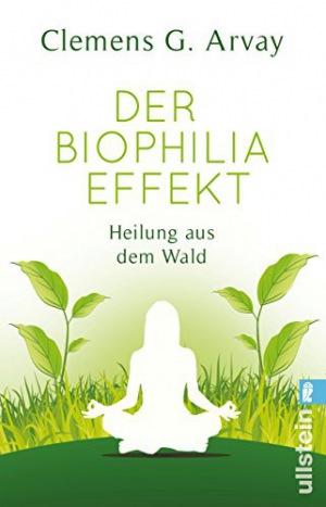 Der Biophilia-Effekt Heilung aus dem Wald