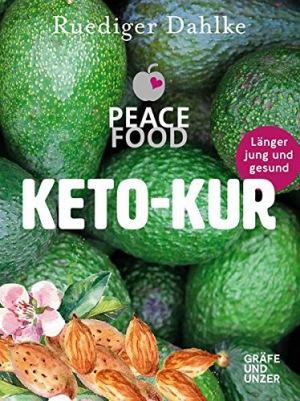 Die Peace Food Keto-Kur Länger jung und gesund (Gräfe und Unzer Einzeltitel)