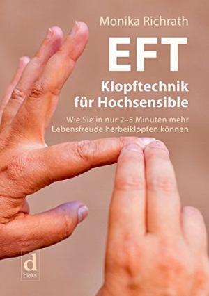 EFT Klopftechnik für Hochsensible Wie Sie in nur 2–5 Minuten mehr Lebensfreude herbeiklopfen können