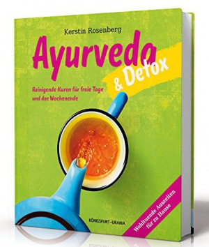 Ayurveda & Detox Reinigende Kuren für freie Tage und das Wochenende