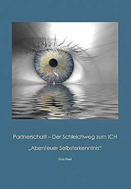 Partnerschaft - Der Schleichweg zum ICH: Abenteuer Selbsterkenntnis (Edition Spirit Rainbow)