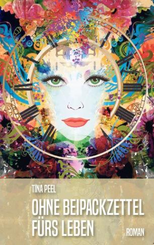 Tina Peel: Ohne Beipackzettel fürs Leben