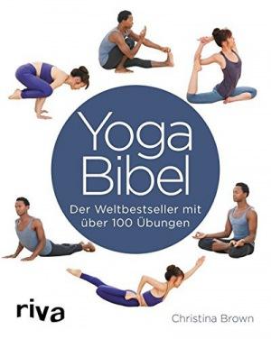Yoga-Bibel Der Weltbestseller mit über 100 Übungen