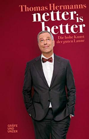 Netter is better Die hohe Kunst der guten Laune (Gräfe und Unzer Einzeltitel)