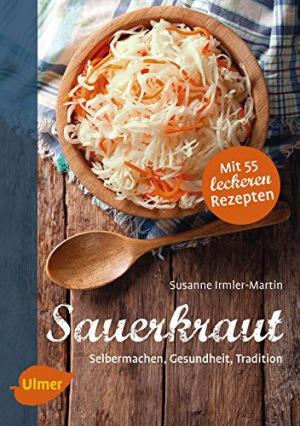 Sauerkraut Selbermachen, Gesundheit, Tradition