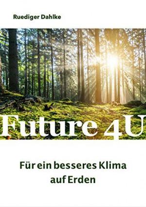 Future4U Für ein besseres Klima auf Erden