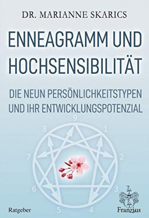 Enneagramm und Hochsensibilität Die neun Persönlichkeitstypen und ihr Entwicklungspotenzial