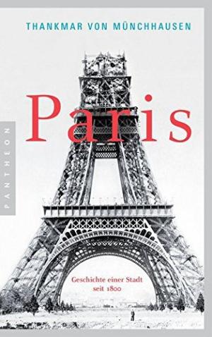 Paris Geschichte einer Stadt seit 1800