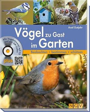 Vögel zu Gast im Garten Beobachten, bestimmen, schützen (inkl. CD)
