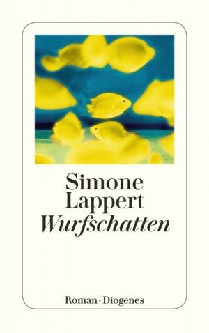 Simone Lappert - Wurfschatten