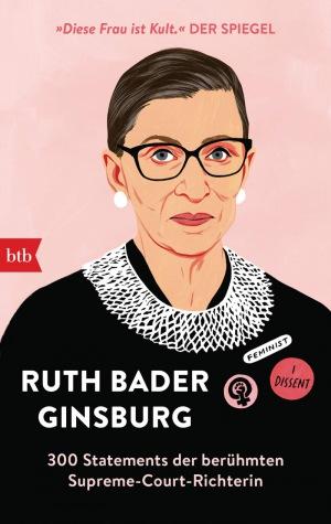 Ruth Bader Ginsburg: 300 Statements der berühmten Supreme-Court-Richterin