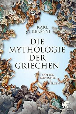 Mythologie der Griechen Götter, Menschen und Heroen - Teil 1 und 2 in einem Band