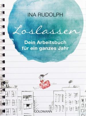 Ina Rudolph: LOSLASSEN: Dein Arbeitsbuch für ein ganzes Jahr