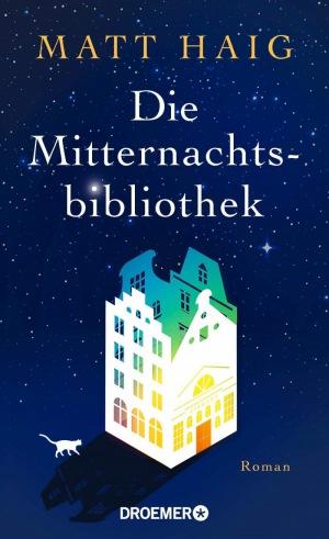 Matt Haig: Die Mitternachtsbibliothek
