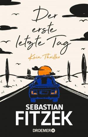 Sebastian Fitzek: Der erste letzte Tag: Kein Thriller