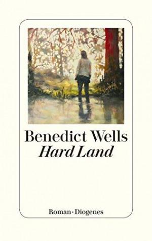 Benedict Wells: Hard Land
