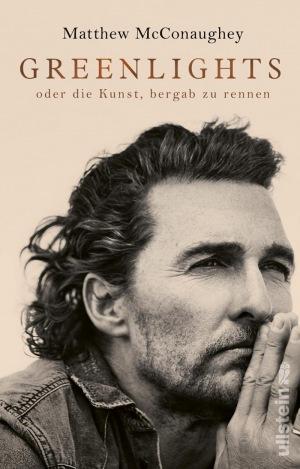 Matthew McConaughey: Greenlights: oder die Kunst, bergab zu rennen