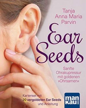 Tanja Anna Maria Parvin: Ear Seeds. Kartenset: Sanfte Ohrakupressur mit goldenen  Ohrsamen . Set mit 36 Karten, 20 vergoldeten Ear Seeds und Anleitung